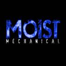 Mechanical/Moist