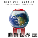 Buy The World (feat. Lil Wayne, Kendrick Lamar, Future)/Mike WiLL Made-It