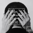 Hear Me Pt. I (feat. Christine Hoberg)/Ivan Gough, Feenixpawl