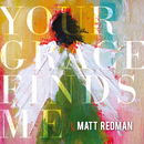 Your Grace Finds Me (Live)/Matt Redman