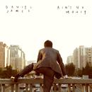 Ain't No Money/Daniel James