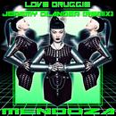 Love Druggie(Jeremy Olander Remix)/Mendoza