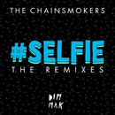 #SELFIE (The Remixes)/The Chainsmokers