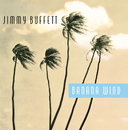 BANANA WIND/JIMMY BU/Jimmy Buffett