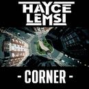 Corner/Hayce Lemsi