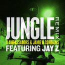 Jungle (Remix) (feat. JAY Z)/X Ambassadors, Jamie N Commons