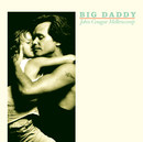 Big Daddy (Remastered)/John Mellencamp