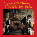 Whenever We Wanted (Remastered)/John Mellencamp