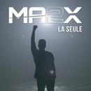 La Seule/Ma2x