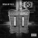 Speak My Piece/Common