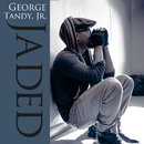 Jaded/George Tandy, Jr.