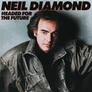 Headed For The Future/Neil Diamond