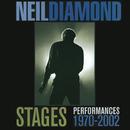 Stages: Performances 1970-2002/Neil Diamond