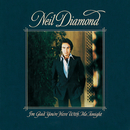I'm Glad You're Here With Me Tonight/Neil Diamond