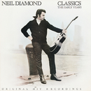 Classics: The Early Years/Neil Diamond