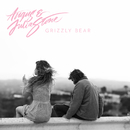 Grizzly Bear/Angus & Julia Stone