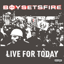 Live For Today/BoySetsFire