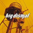 Believe/Big Dismal