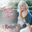 God Made Girls/RaeLynn