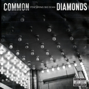Diamonds (feat. Big Sean)/Common