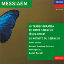 Messiaen: La Nativité du Seigneur;  La Tranfiguration de Notre Seigneur Jésus Christ/Simon Preston, Yvonne Loriod, Westminster Symphonic Choir, National Symphony Orchestra Washington, Antal Doráti