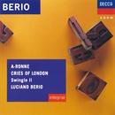 Berio: A-Ronne; Cries of London/Swingle II, Luciano Berio