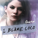 Quicker (feat. Robyn)/I Blame Coco