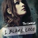 The Constant/I Blame Coco