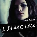 Selfmachine/I Blame Coco