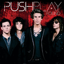 Found (Bonus Track Version)/Push Play