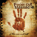 If These Scars Could Talk/Papercut Massacre