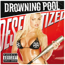 Desensitized/Drowning Pool
