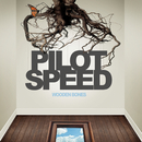 Wooden Bones (Bonus Track Version)/Pilot Speed