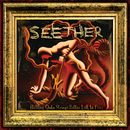 Holding Onto Strings Better Left To Fray/Seether