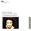 Mad Songs/Catherine Bott