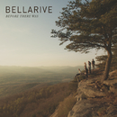 Before There Was/Bellarive
