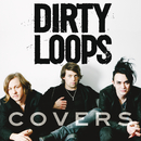 Covers/Dirty Loops