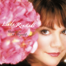 Hummin' To Myself/Linda Ronstadt