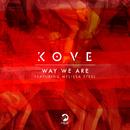 Way We Are (Remixes) (feat. Melissa Steel)/Kove