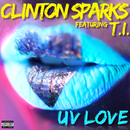 UV Love (feat. T.I.)/Clinton Sparks