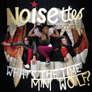 Whats The Time Mini Wolf (Mini Album)/Noisettes