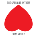Stay Vicious/The Gaslight Anthem