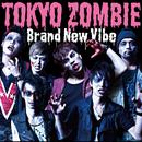 TOKYO ZOMBIE/Brand New Vibe