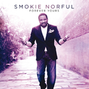 Forever Yours/Smokie Norful