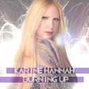 Burning Up/Karine Hannah