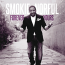 Forever Yours (Deluxe Edition)/Smokie Norful