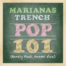 Pop 101 (feat. Anami Vice)/Marianas Trench