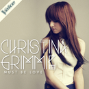 Must Be Love/Christina Grimmie