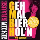 Geh mal Bier hol'n (GmBh) (Wir sind Weltmeister Version)/Mickie Krause