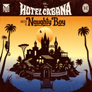 Hotel Cabana (Deluxe Version)/Naughty Boy